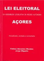Imagem da capa da publicação Lei Eleitoral da Assembleia Legislativa da Região Autónoma dos Açores (anotada e comentada - 2004)