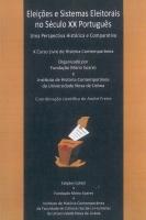 Imagem da capa da publicação Eleições e sistemas eleitorais no século XX português: uma perspectiva histórica e comparativa (2011)