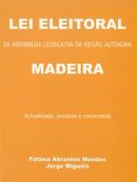 Imagem da capa da publicação Lei Eleitoral da Assembleia Legislativa da Região Autónoma da Madeira (anotada e comentada - 2004)