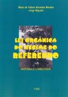Imagem da capa da publicação Lei Orgânica do Regime do Referendo (anotada e comentada - 1998)